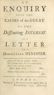 Cover of: An inquiry into the causes of the decay of the dissenting interest in a letter to a dissenting minister | Gough, Strickland