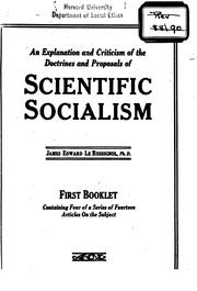 Cover of: An explanation and criticism of the doctrines and proposals of scientific socialim | James Edward Le Rossignol