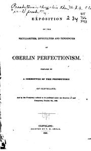 Cover of: An exposition of the peculiarities, difficulties and tendencies of Oberlin perfectionism | Presbyterian church in the U.S.A. Cleveland presbytery