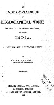 Cover of: An index-catalgue of bibliographical works (chiefly in the English langauage) relating to India | Francis Bunbury Fitzgerald Campbell