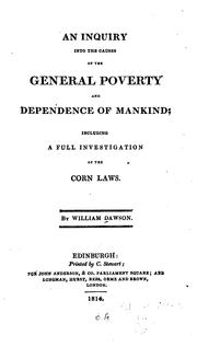 Cover of: An inquiry into the causes of the general poverty and dependence of mankind | William Dawson