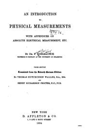 Cover of: An introduction to physical measurements, with appendices on absolute electrical measurements, etc | Friedrich Wilhelm Georg Kohlrausch