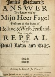 Cover of: James Stewart's answer to a letter writ by Mijn Heer Fagel...concerning the repeal of the penal laws and tests | Stewart, James Sir