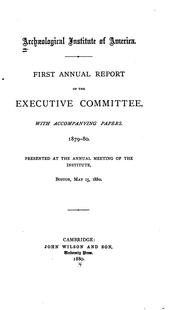 Cover of: Annual report. 1st-17th, 1879/80-1895/96 | Archaeological Institute of America.