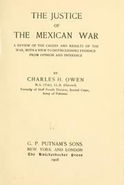 Cover of: The justice of the Mexican war | Charles Hunter Owen