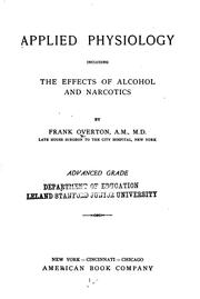 Cover of: Applied physiology, including the effects of alcohol and narcotics | Frank Overton