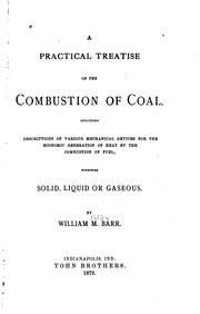 Cover of: A practical treatise on the combustion of coal | William M. Barr