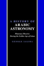 Cover of: A history of Arabic astronomy by George Saliba