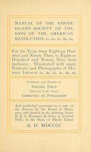 Cover of: Manual of the Rhode Island society of the Sons of the American revolution for the years from eighteen hundred and ninety three to eighteen hundred and ninety nine, both inclusive | Sons of the American revolution. Rhode Island society.