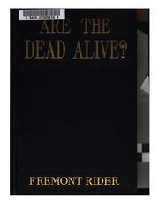 Cover of: Are the dead alive? | Fremont Rider