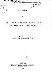 Cover of: A review of Dr. A.V.G. Allen's biography of Jonathan Edwards | Joshua Wyman Wellman