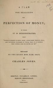 Cover of: A plan for realizing the perfection of money | Jones, Charles writer on finance.