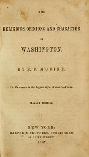 Cover of: The religious opinions and character of Washington | Edward Charles M'Guire