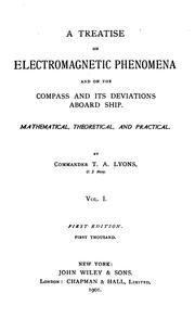 Cover of: A treatise on electromagnetic phenomena, and on the compass and its deviations aboard ship | Timothy Augustine Lyons