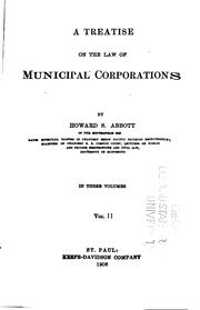 Cover of: A treatise on the law of municipal corporations | Howard Strickland Abbott