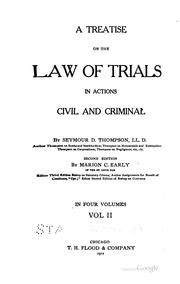 Cover of: A treatise on the law of trials in actions civil and criminal | Seymour Dwight Thompson