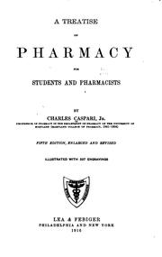 Cover of: A treatise on pharmacy for students and pharmacists | Charles Caspari
