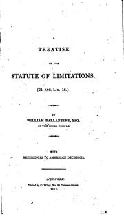Cover of: A treatise on the statute of limitations (21 Jac. I. c. 16.) | Ballantine, William