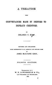 Cover of: A treatise upon conveyances made by debtors to defraud creditors | Orlando Bump