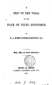 Cover of: A trip up the Volga to the fair of Nijni-Novgorod | H. A. Munro Butler-Johnstone