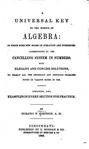 Cover of: A universal key to the science of algebra | Horatio N[elson] Robinson