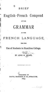 Cover of: Brief English-French compend of the grammar of the French language | John William Mears