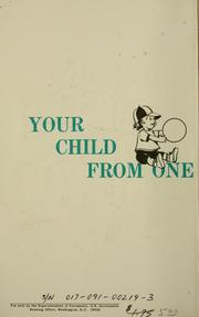 Cover of: Your child from one to six | Richard H. Granger