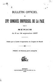 Cover of: Bulletin officiel du XVIe Congrès universel de la paix | Universal peace congress (16th 1907 Munich)