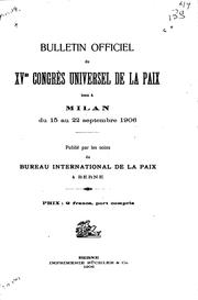 Cover of: Bulletin officiel du XVme Congrès universel de la paix | Universal peace congress (15th 1906 Milan)