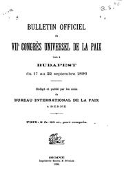 Cover of: Bulletin officiel du VIIe | Universal peace congress. 7th, Budapest, 1896
