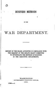 Cover of: Business methods in the War department | United States. War Dept. Board on business methods.