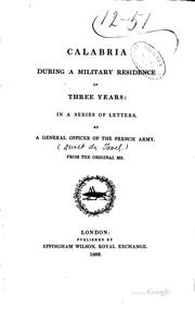 Cover of: Calabria during a military residence of three years : in a series of letters, by a general officer of the French army | Duret de Tavel