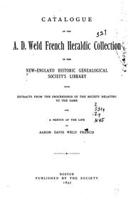 Cover of: Catalogue of the A. D. Weld French heraldic collection in the New England historic genealogical society's library | New England Historic Genealogical Society