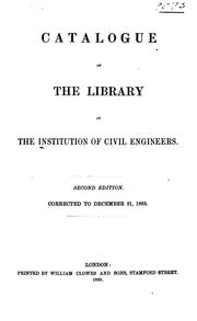 Cover of: Catalogue of the library of the Institution of civil engineers | Institution of civil engineers, London. Library