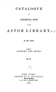 Cover of: Catalogue or alphabetical index of the Astor library | Astor Library, New York