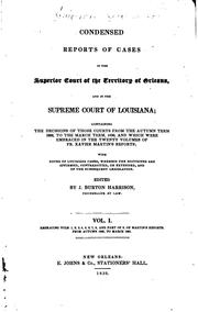 Cover of: Condensed reports of cases in the Superior court of the territory of Orleans | Louisiana. Supreme court