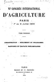 Cover of: Congrès international d'agriculture | International Congress of Agriculture. 6th Paris 1900.