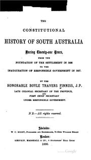 Cover of: The constitutional history of South Australia during twenty-one years | Boyle Travers Finniss