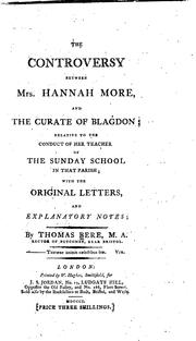 Cover of: The controversy between Mrs. Hannah More, and the curate of Blagdon | Thomas Bere