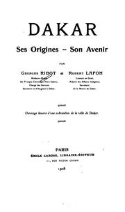 Cover of: Dakar, ses origines, son avenir | Georges Gabriel Ribot