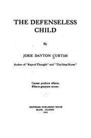 Cover of: The defenseless child | Josie Dayton Curtiss