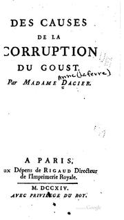 Cover of: Des causes de la corruption du goust by Madame Dacier