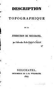 Cover of: Description topographique de la juridiction de Neuchâtel | Charles Lancelot Godefroi de Tribolet