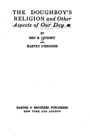 Cover of: The doughboy's religion and other aspects of our day | Benjamin Barr Lindsey