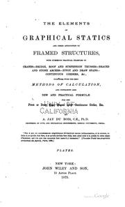 Cover of: The elements of graphical statics and their application to framed structures | A[ugustus] Jay Du Bois
