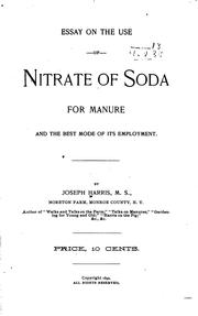 Cover of: Essay on the use of nitrate of soda for manure | Joseph Harris