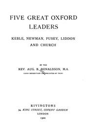 Cover of: Five great Oxford leaders : Keble, Newman, Pursey, Liddon and Church | Augustus Blair Donaldson