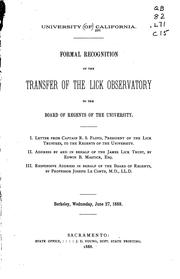 Cover of: Formal recognition of the transfer of the Lick observatory to the Board of regents of the University .. | California. University