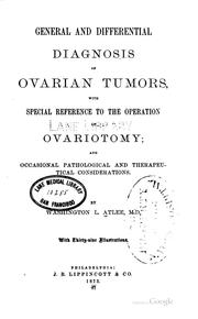 Cover of: General and differential diagnosis of ovarian tumors | Washington L. Atlee