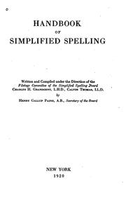 Cover of: Handbook of simplified spelling, written and comp. under the direction of the Filology committee of the Simplified spelling board | Simplified spelling board, New York